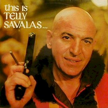 http://savalas.tv/media/images/recordcovers/this%20is%20telly%20savalas.jpg